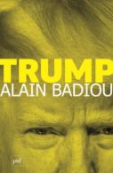 Alain Badiou : « Trump ou la disparition du politique »